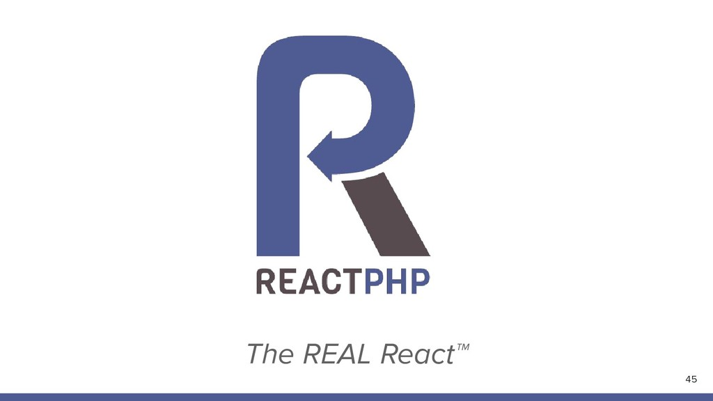 The REAL React™ 45
