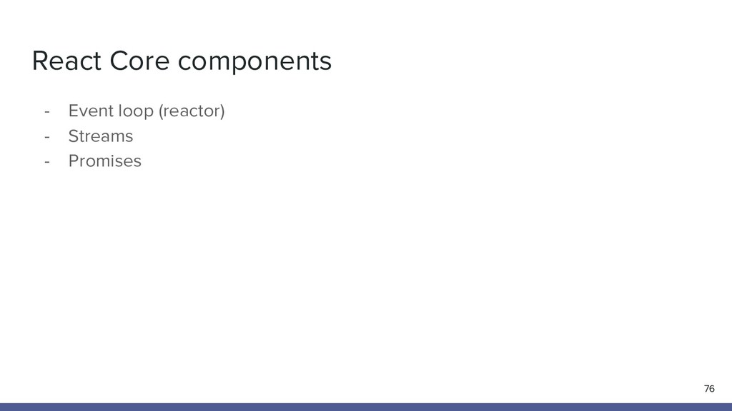 React Core components - Event loop (reactor) - ...