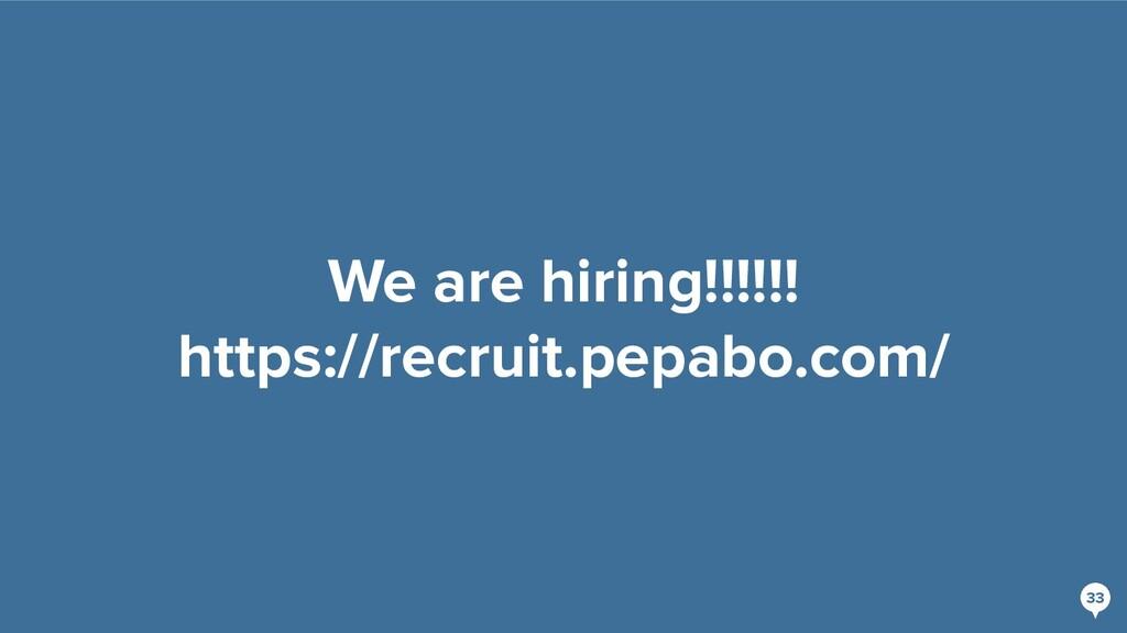 33 33 We are hiring!!!!!! https://recruit.pepab...