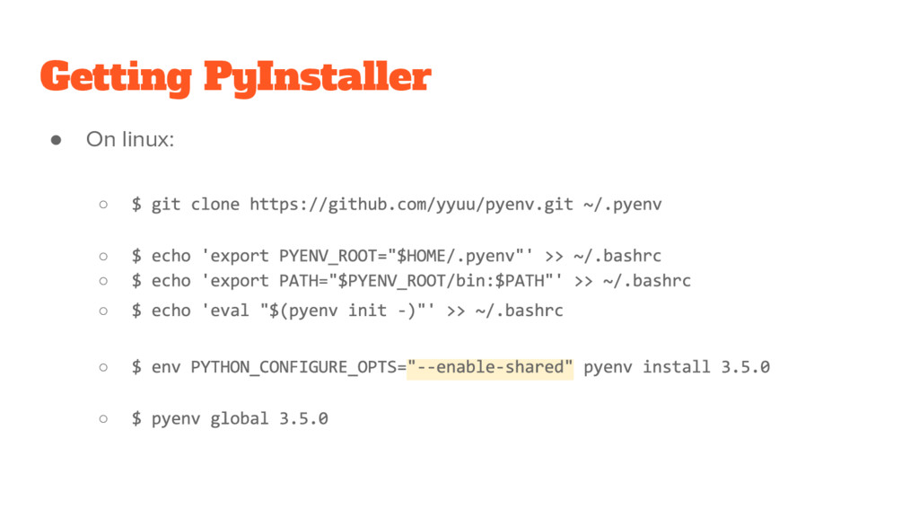 Getting PyInstaller ● On linux: ○ ○ ○ ○ ○ ○