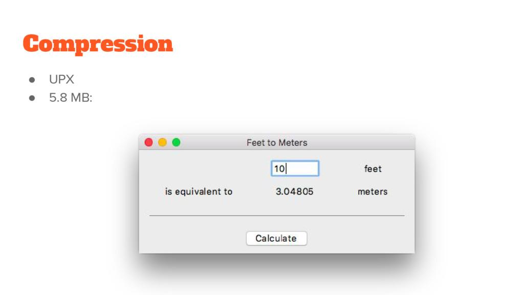 Compression ● UPX ● 5.8 MB:
