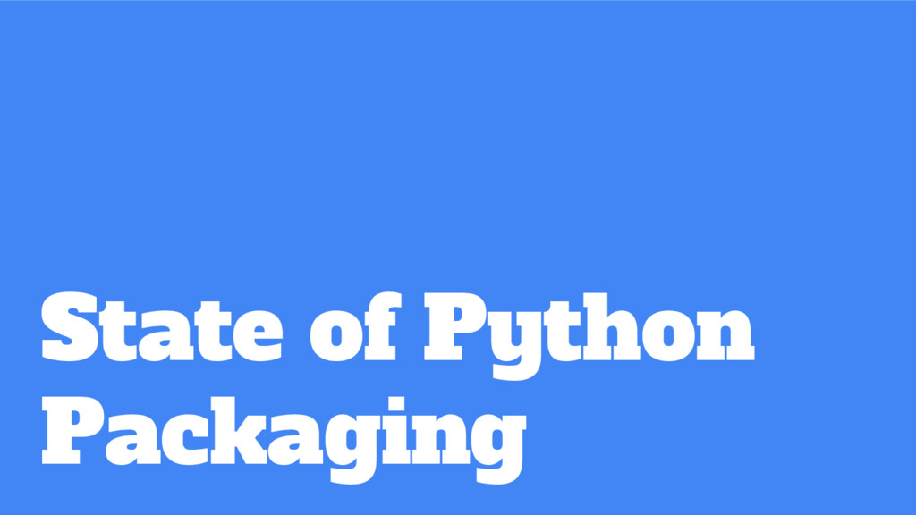 State of Python Packaging