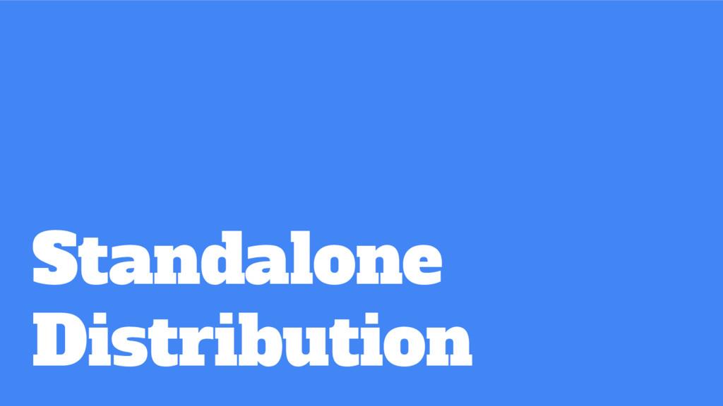 Standalone Distribution