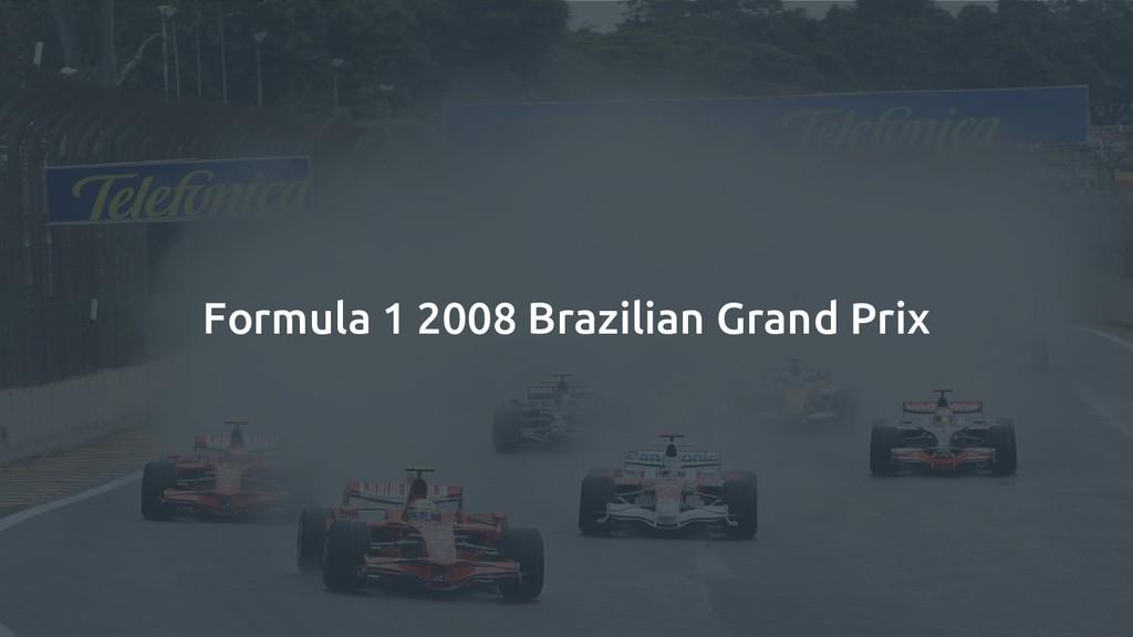 Formula 1 2008 Brazilian Grand Prix