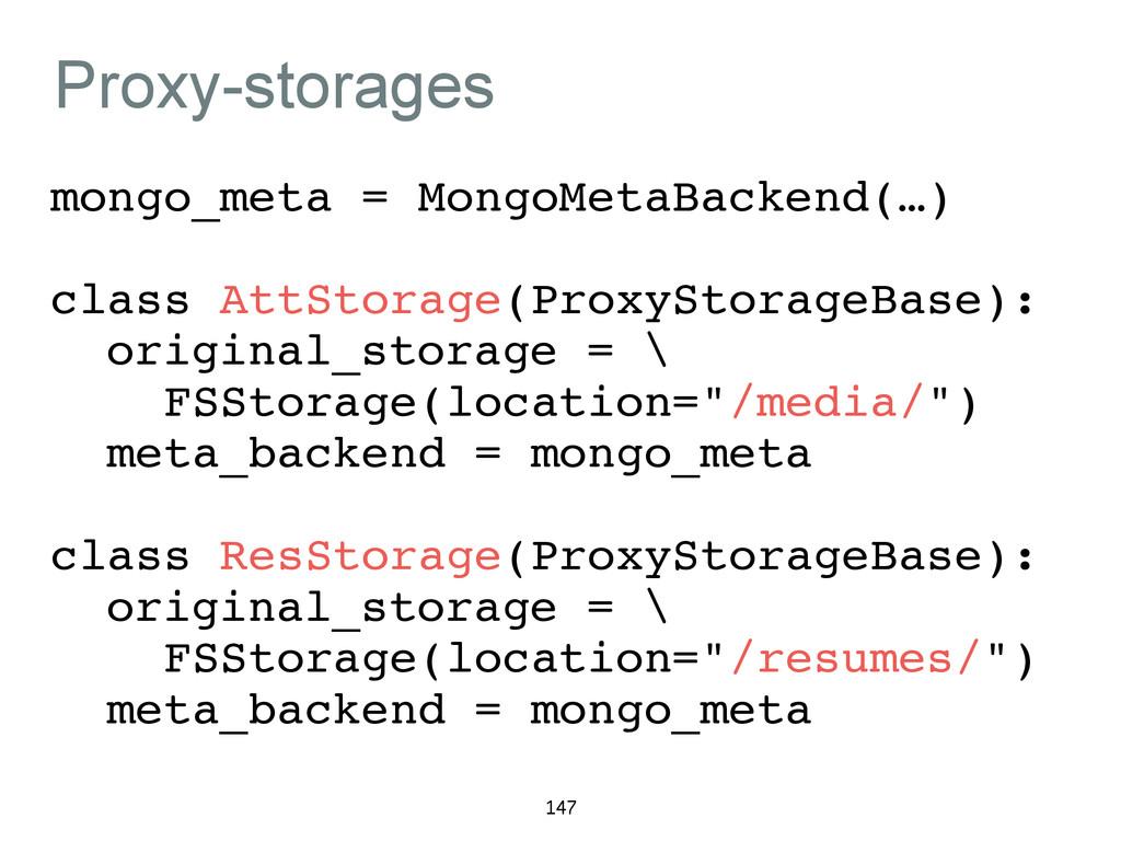 Proxy-storages mongo_meta = MongoMetaBackend(…)...