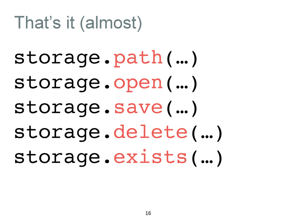 That's it (almost) storage.path(…)! storage.ope...