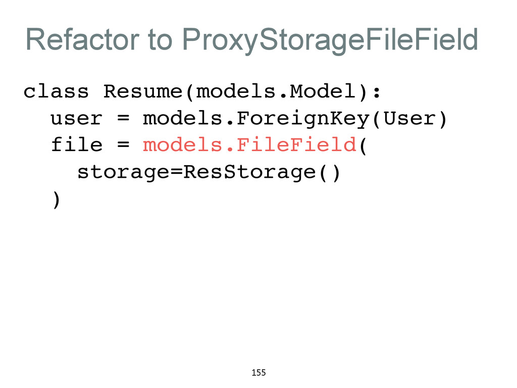 Refactor to ProxyStorageFileField class Resume(...