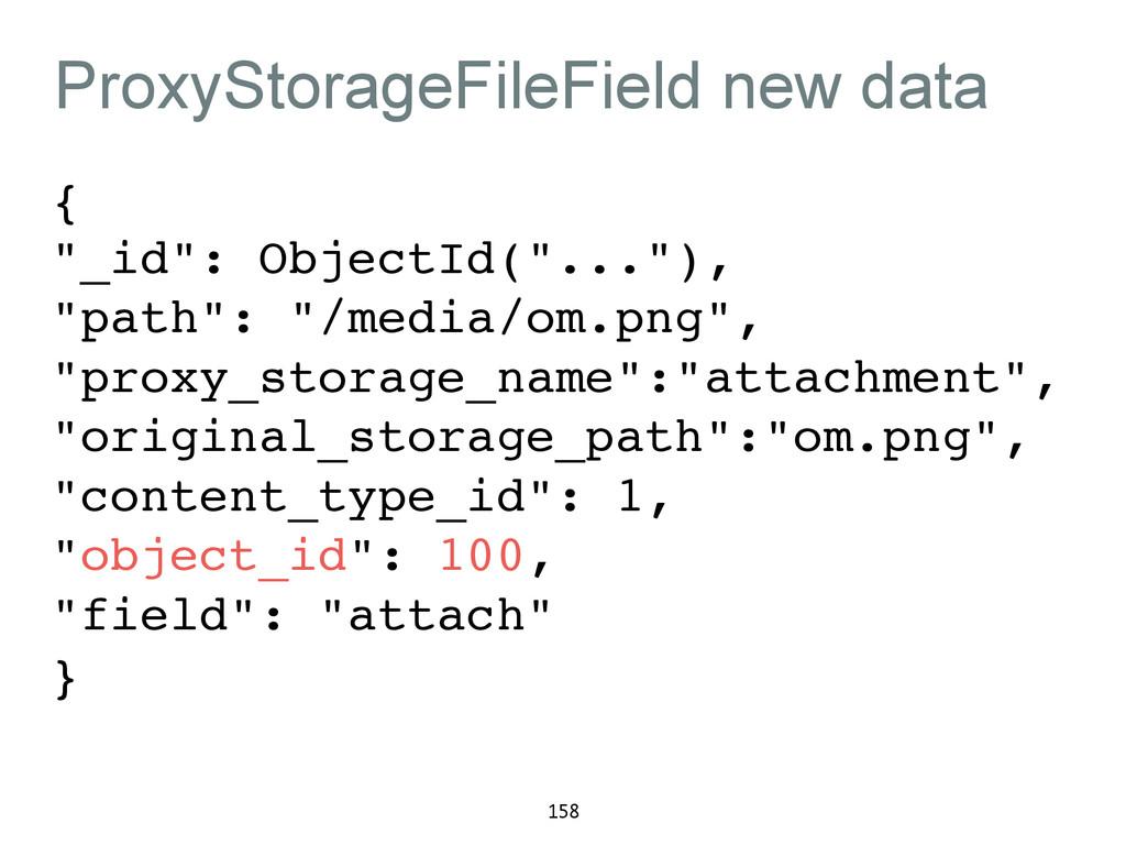 """ProxyStorageFileField new data {! """"_id"""": Object..."""