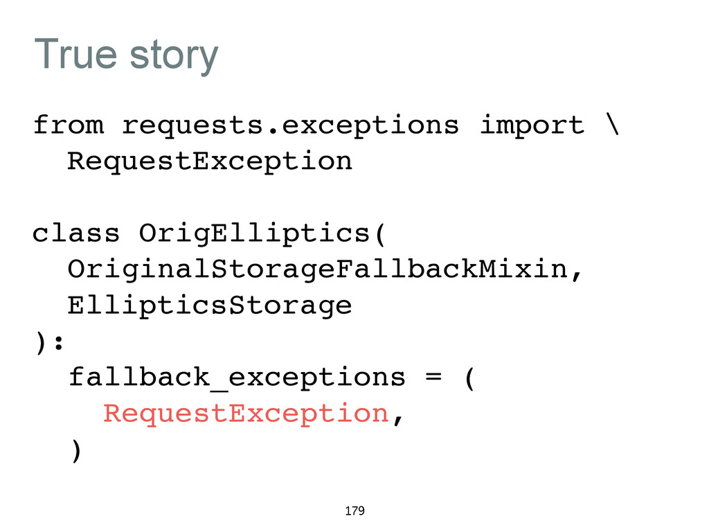 True story from requests.exceptions import \ Re...
