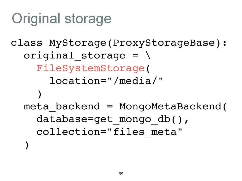 Original storage class MyStorage(ProxyStorageBa...