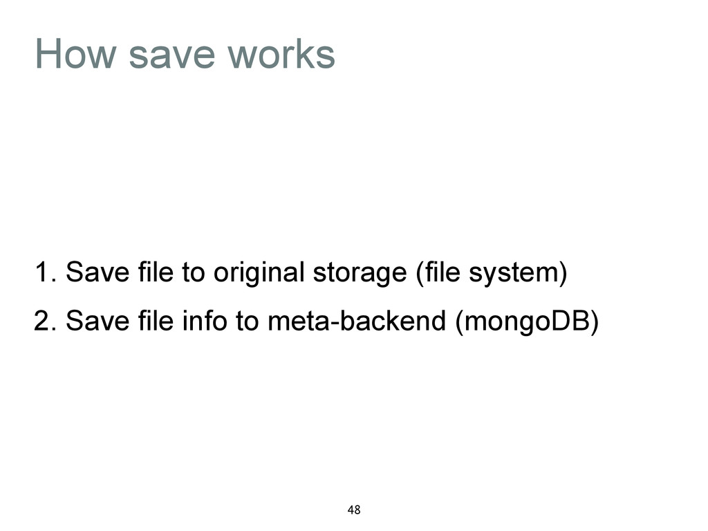 How save works 1. Save file to original storage...