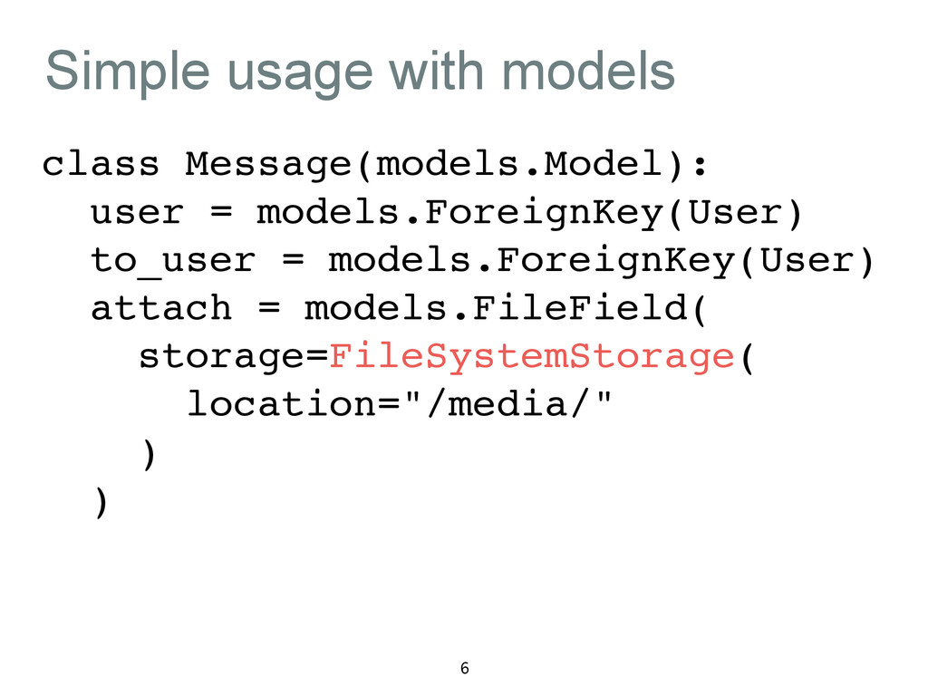 Simple usage with models class Message(models.M...