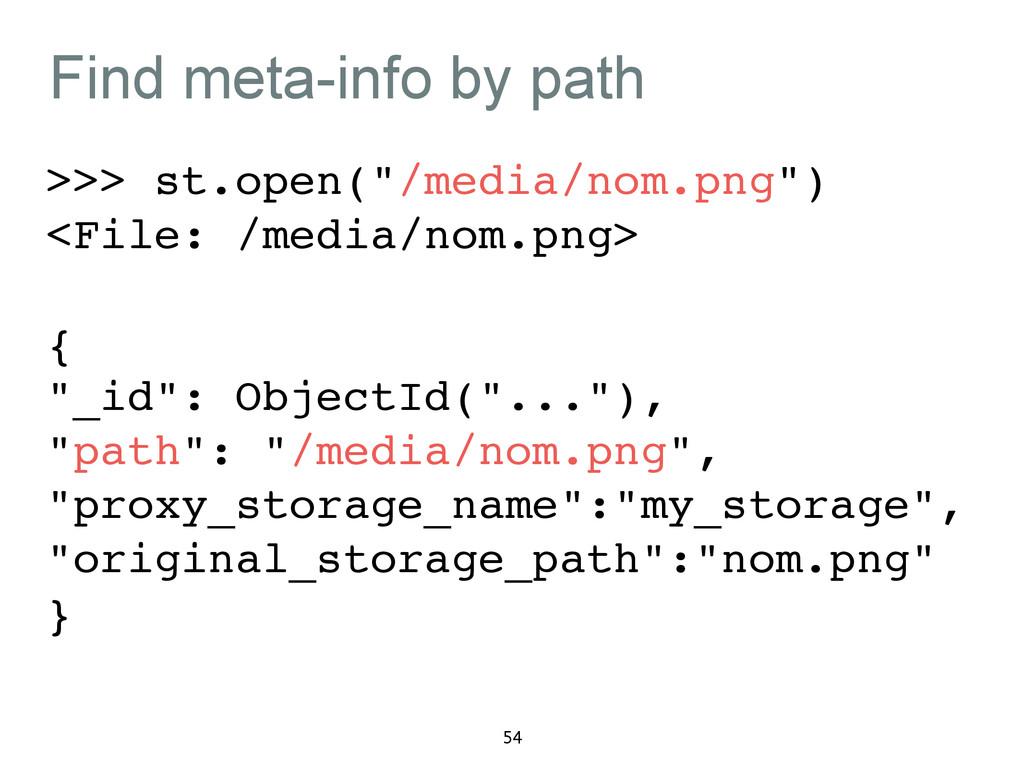 "Find meta-info by path >>> st.open(""/media/nom...."