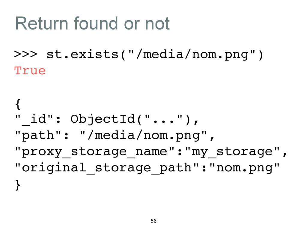 "Return found or not >>> st.exists(""/media/nom.p..."