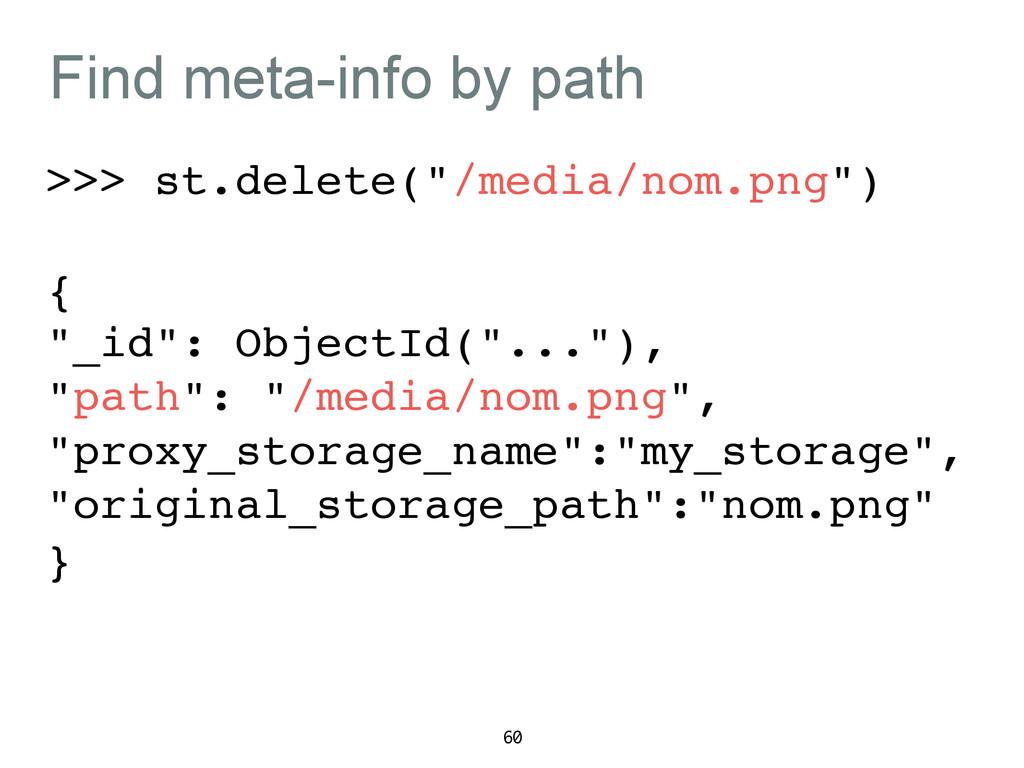 "Find meta-info by path >>> st.delete(""/media/no..."