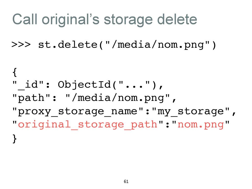 """Call original's storage delete >>> st.delete(""""/..."""