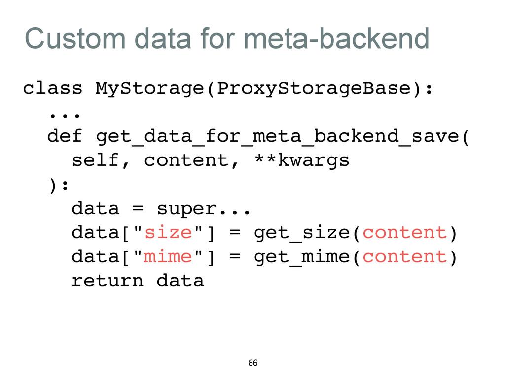 Custom data for meta-backend class MyStorage(Pr...