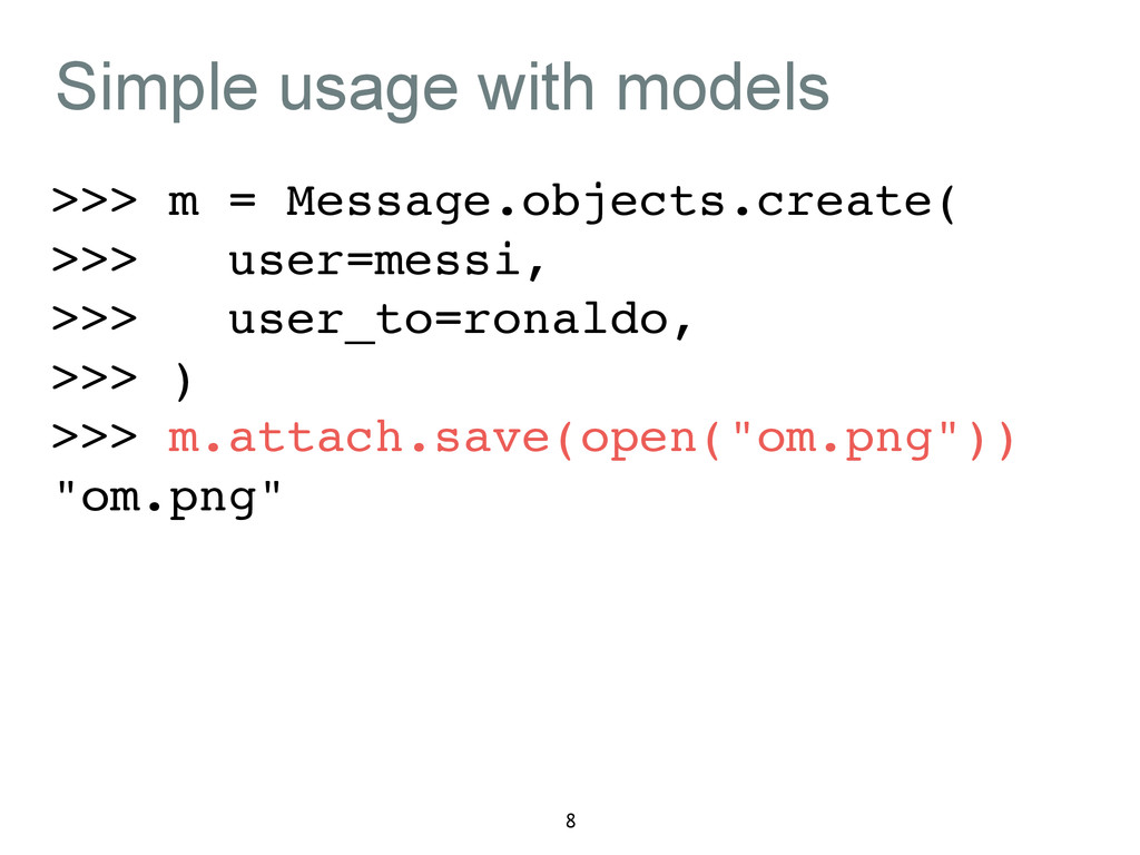 Simple usage with models >>> m = Message.object...