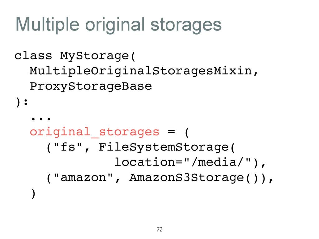 Multiple original storages class MyStorage(! Mu...