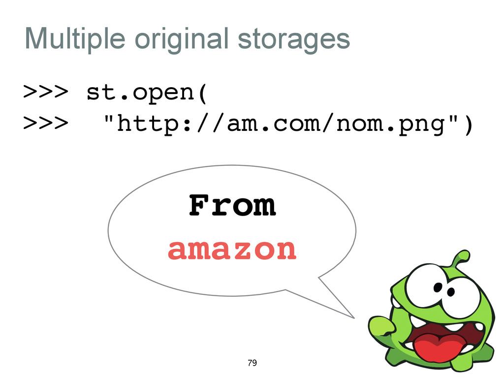 "Multiple original storages >>> st.open(! >>> ""h..."