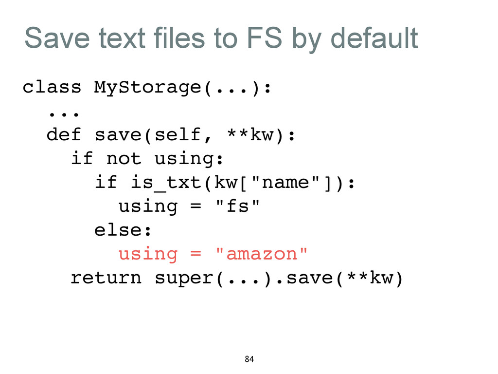 Save text files to FS by default class MyStorag...