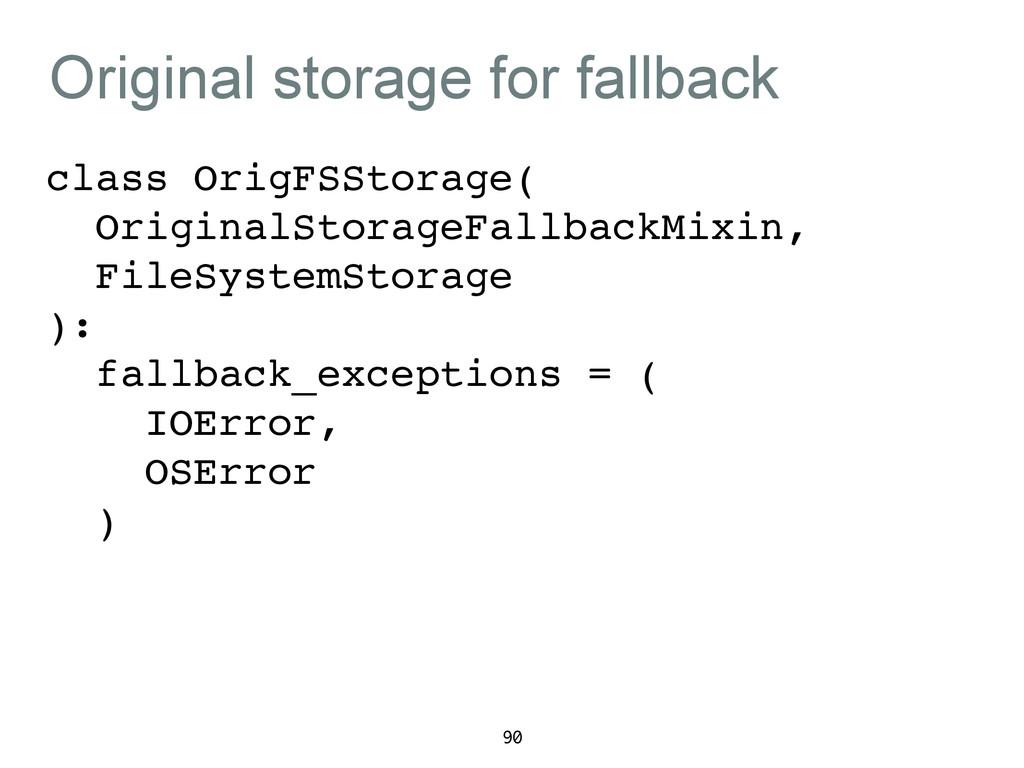 Original storage for fallback class OrigFSStora...