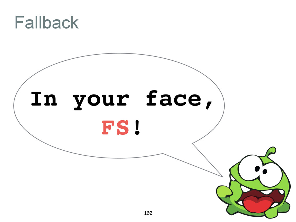 Fallback In your face, FS! 100