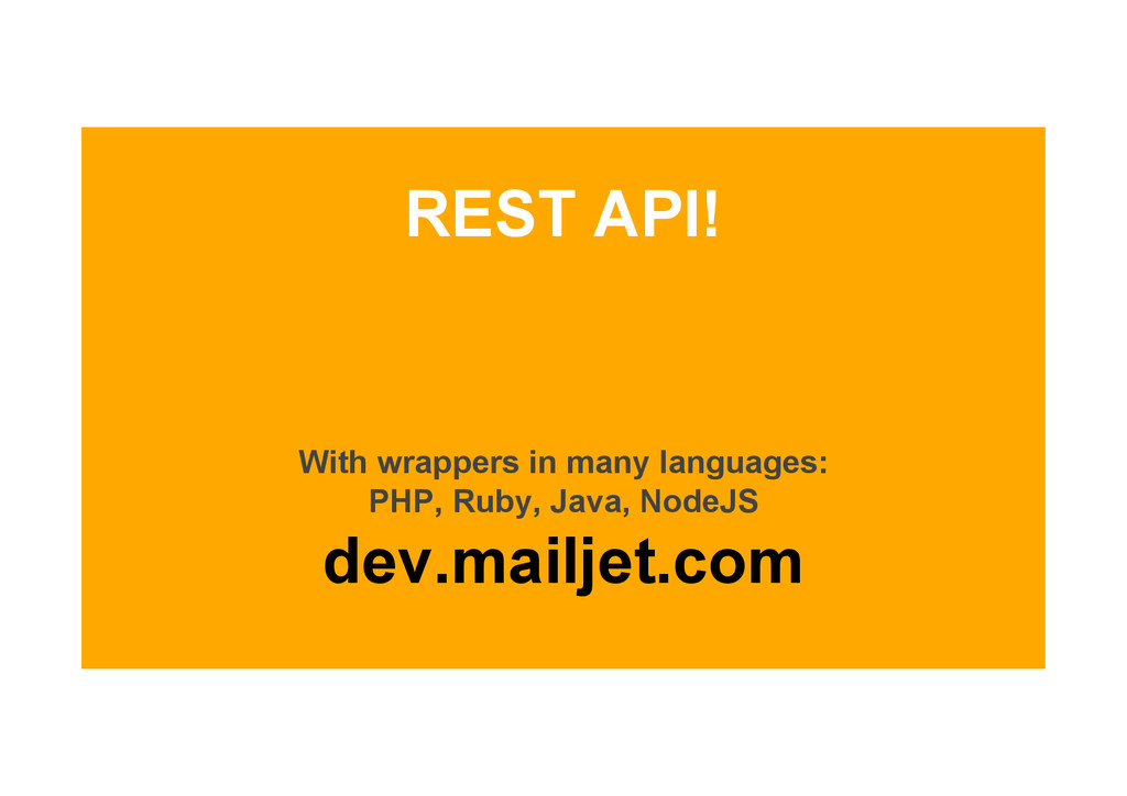 REST API! With wrappers in many languages: PHP,...
