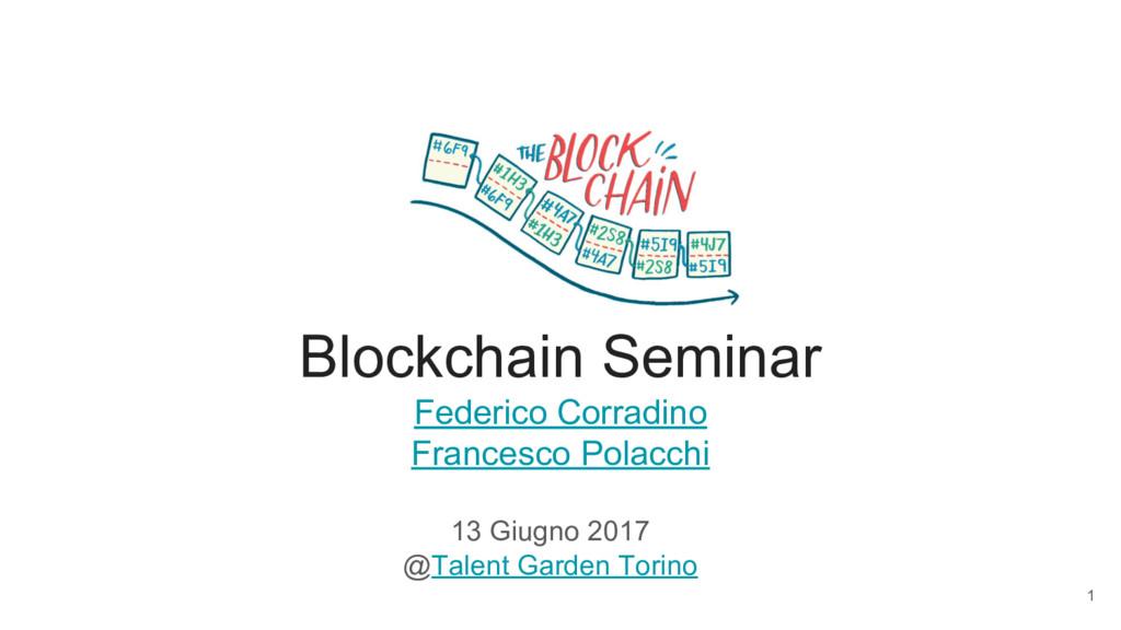Blockchain Seminar Federico Corradino Francesco...