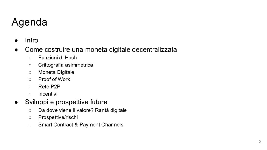 Agenda ● Intro ● Come costruire una moneta digi...