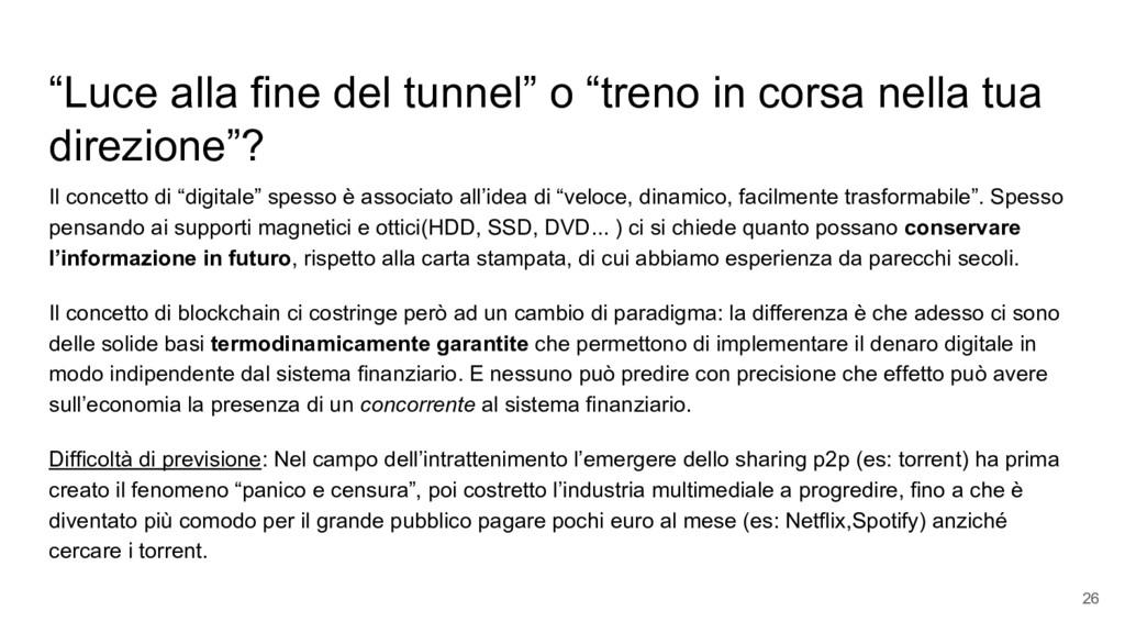 """""""Luce alla fine del tunnel"""" o """"treno in corsa n..."""
