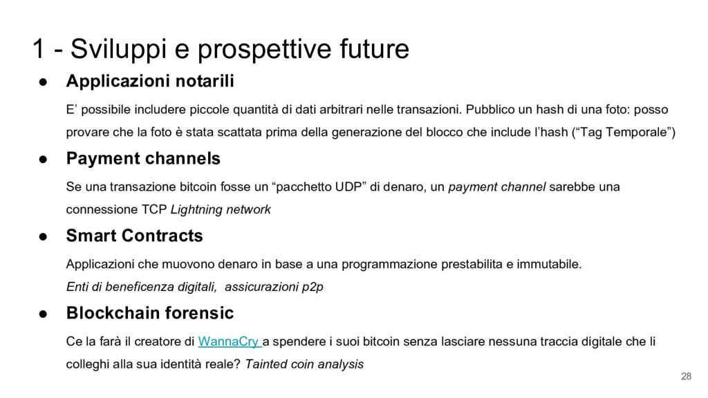 1 - Sviluppi e prospettive future ● Applicazion...