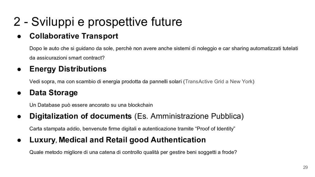2 - Sviluppi e prospettive future ● Collaborati...