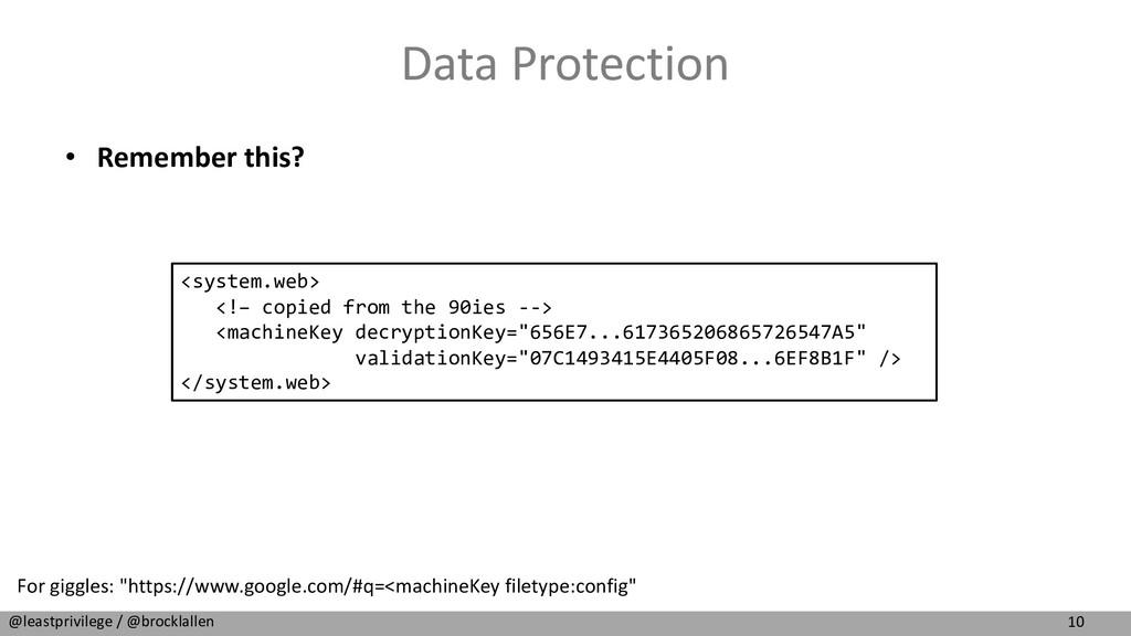 10 @leastprivilege / @brocklallen Data Protecti...