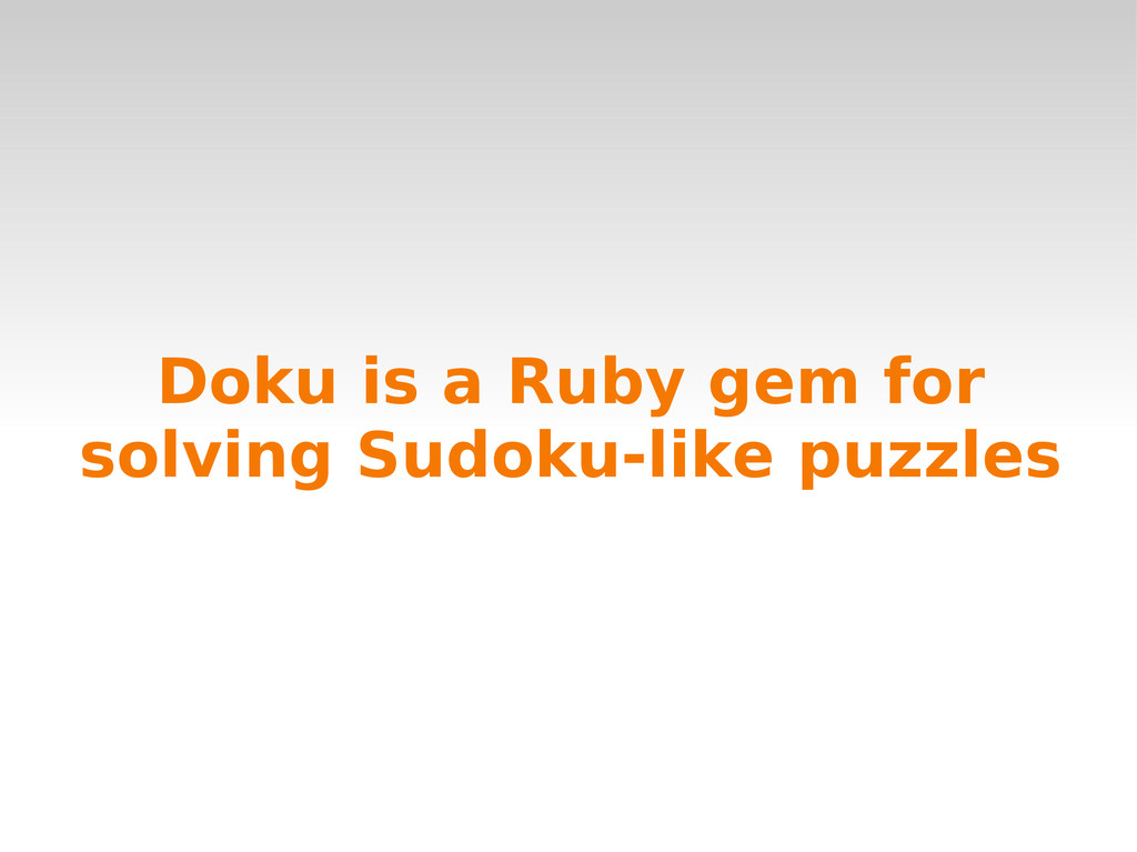 Doku is a Ruby gem for solving Sudoku-like puzz...