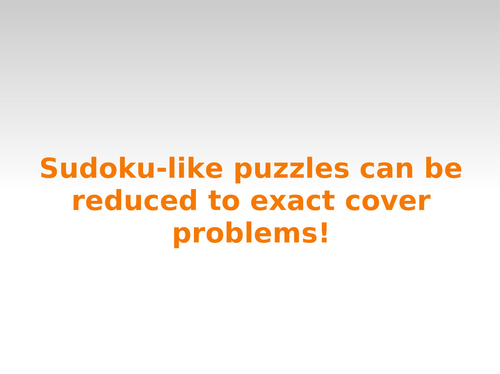Sudoku-like puzzles can be reduced to exact cov...