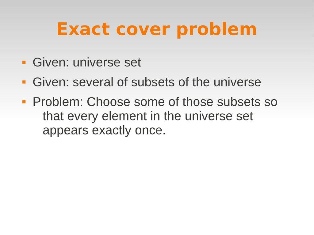 Exact cover problem  Given: universe set  Giv...