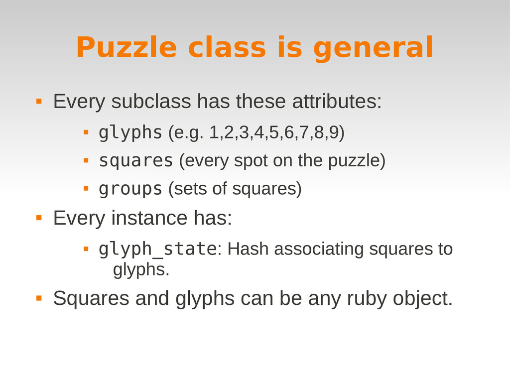 Puzzle class is general  Every subclass has th...