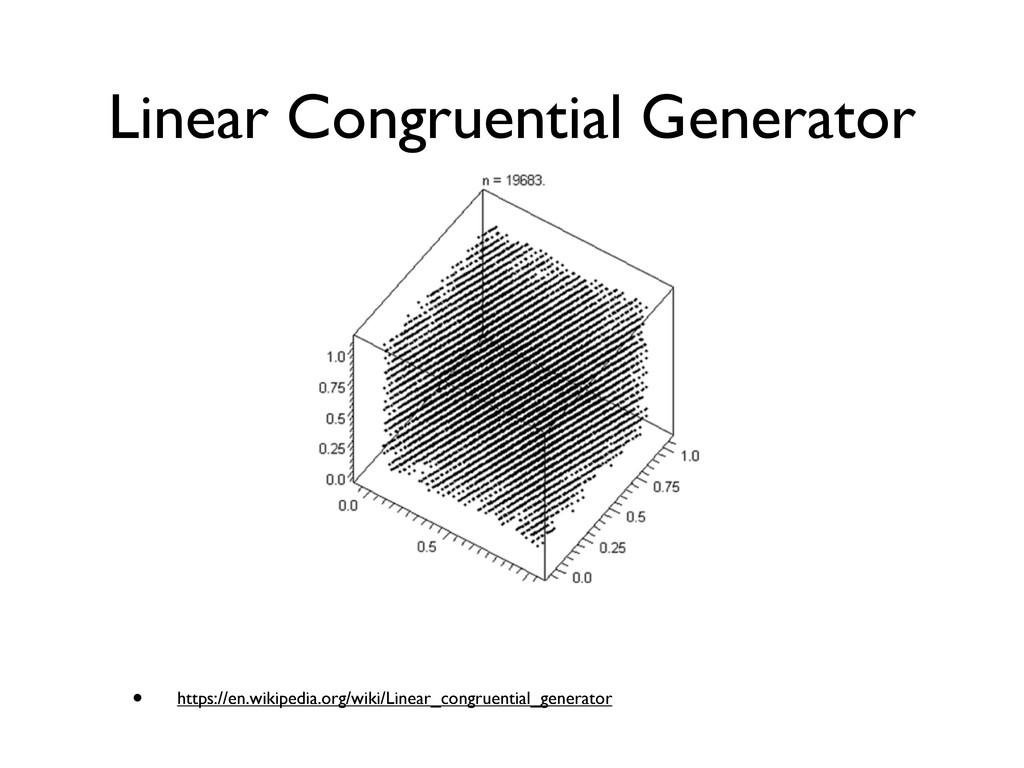 Linear Congruential Generator • https://en.wiki...