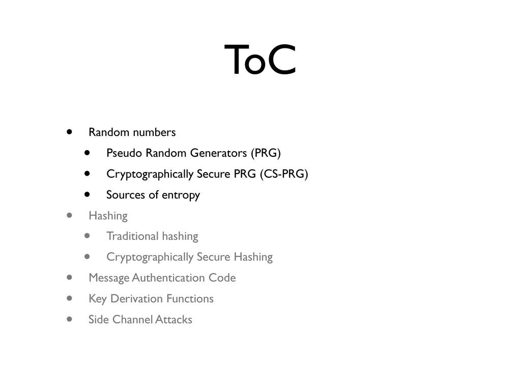 ToC • Random numbers • Pseudo Random Generators...