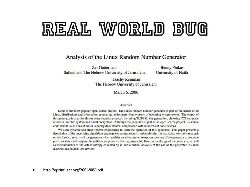 Real world bug • http://eprint.iacr.org/2006/08...