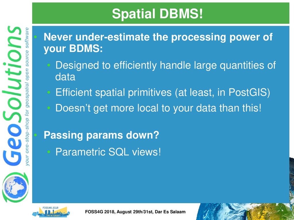 Spatial DBMS! • Never under-estimate the proces...