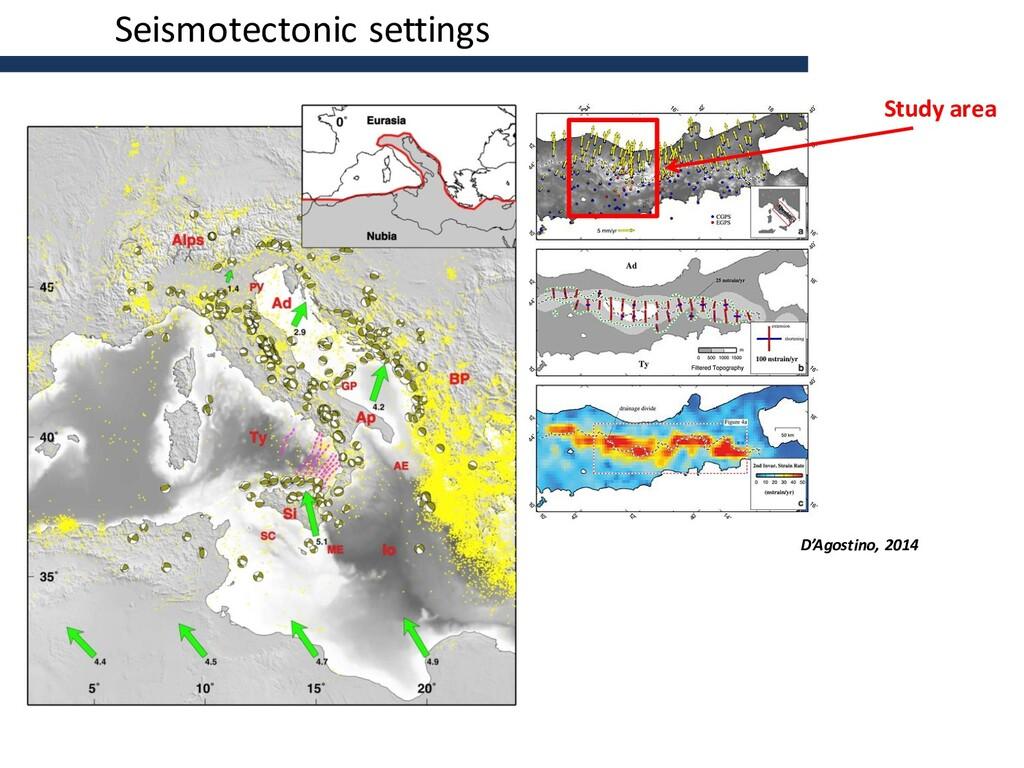 D'Agostino, 2014 Seismotectonic settings Study ...