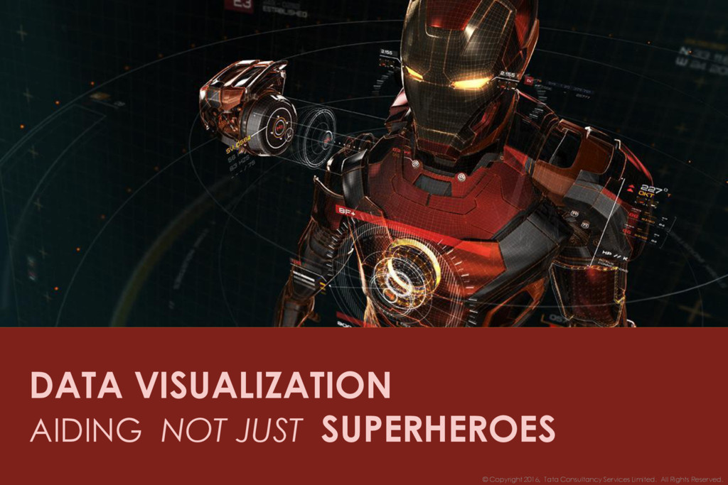 DATA VISUALIZATION AIDING NOT JUST SUPERHEROES ...