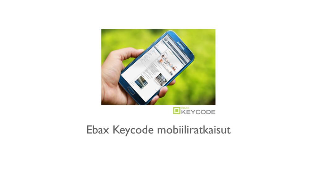 Ebax Keycode mobiiliratkaisut