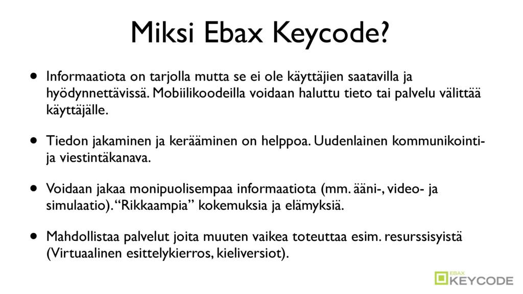 Miksi Ebax Keycode? • Informaatiota on tarjolla...