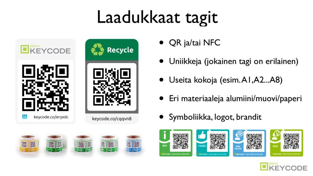• QR ja/tai NFC • Uniikkeja (jokainen tagi on e...