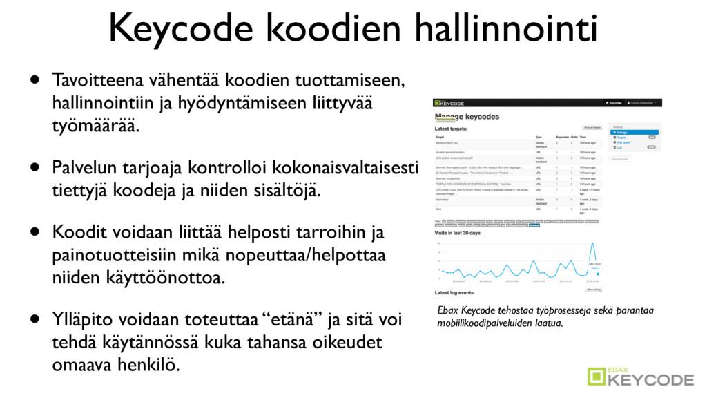 Keycode koodien hallinnointi • Tavoitteena vähe...