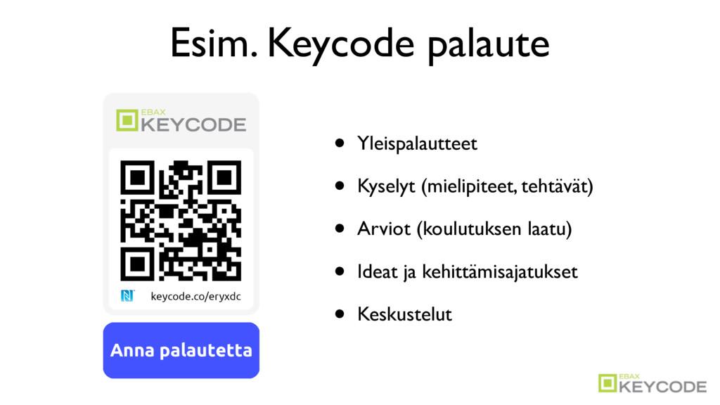 Esim. Keycode palaute • Yleispalautteet • Kysel...