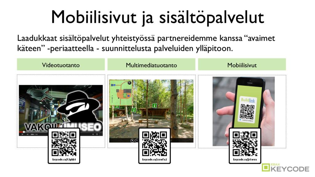 Mobiilisivut ja sisältöpalvelut Laadukkaat sisä...